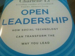 Open Leadership, How Social Technology Can Transform the Way You Lead