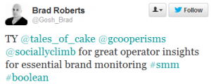 Complimentary tweet from @Gosh_Brad (Brad Roberts) on our boolean query free webinar: TY @tales_of_cake @gcooperisms @sociallyclimb for great operator insights for essential brand monitoring #smm #boolean